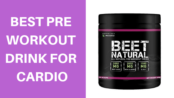 Best Pre Workout Drink for Cardio