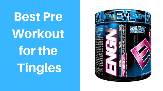 best pre workout for tingles